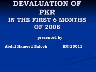 DEVALUATION OF PKR IN THE FIRST 6 MONTHS OF 2008