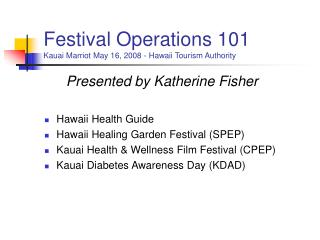 Festival Operations 101  Kauai Marriot May 16, 2008 - Hawaii Tourism Authority