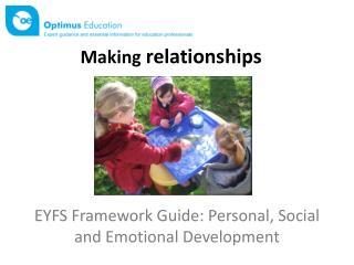 EYFS Framework Guide: Personal,  S ocial and Emotional Development