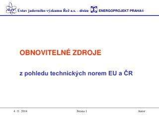 OBNOVITELNÉ ZDROJE z pohledu technických norem EU a ČR