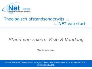 Stand van zaken: Visie & Vandaag Mart-Jan Paul