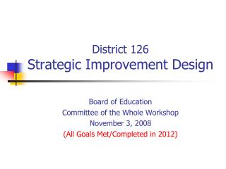 District 126  Strategic Improvement Design