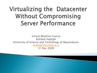 Virtualizing  the  Datacenter Without Compromising Server Performance