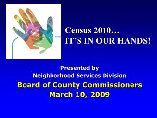 Presented by  Neighborhood Services Division Board of County Commissioners  March 10, 2009