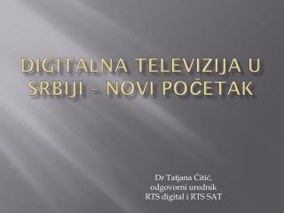 Dr Tatjana Ćitić, odgovorni urednik  RTS digital i RTS SAT