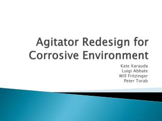 Agitator Redesign for Corrosive Environment