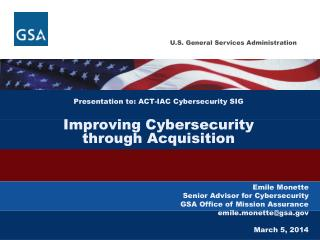 Presentation to: ACT-IAC Cybersecurity SIG Improving Cybersecurity  through Acquisition