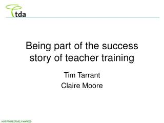 Being part of the success story of teacher training