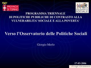 Verso l�Osservatorio delle Politiche Sociali Giorgio Merlo