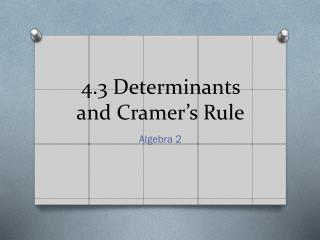 4.3 Determinants and Cramer's Rule