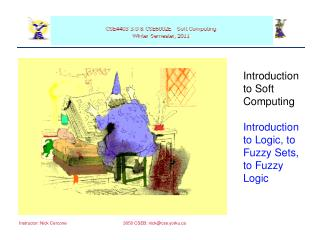 Introduction  to Soft  Computing Introduction to Logic, to Fuzzy Sets, to Fuzzy Logic