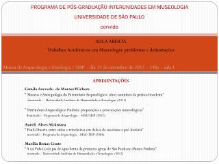 PROGRAMA DE  PÓS-GRADUAÇÃO  INTERUNIDADES EM MUSEOLOGIA UNIVERSIDADE DE SÃO PAULO convida