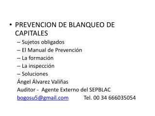 PREVENCION DE BLANQUEO DE CAPITALES Sujetos obligados El Manual de Prevención La formación