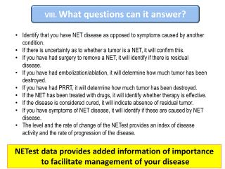 Identify that you have NET disease as opposed to symptoms caused by another condition.