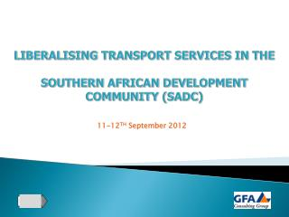 LIBERALISING TRANSPORT SERVICES IN THE  SOUTHERN AFRICAN DEVELOPMENT COMMUNITY (SADC)