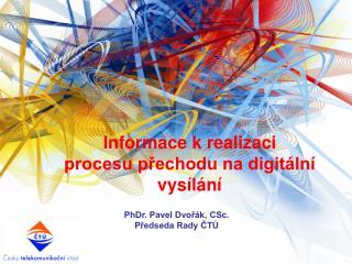 Informace k realizaci procesu přechodu na digitální vysílání
