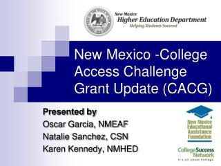 New Mexico -College Access Challenge Grant Update CACG
