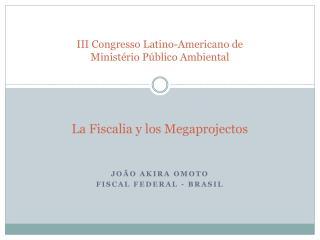 João  Akira Omoto Fiscal Federal -  Brasil