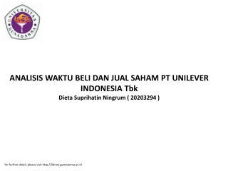 ANALISIS WAKTU BELI DAN JUAL SAHAM PT UNILEVER INDONESIA Tbk Dieta Suprihatin Ningrum ( 20203294 )