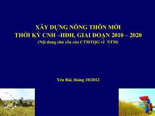 XÂY DỰNG NÔNG THÔN MỚI  THỜI KỲ CNH –HĐH, GIAI ĐOẠN 2010 – 2020