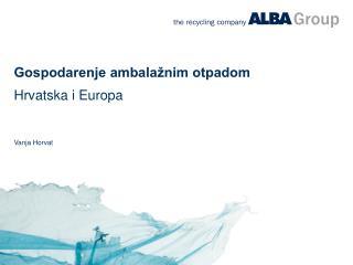 Gospodarenje ambalažnim otpadom Hrvatska i Europa Vanja Horvat