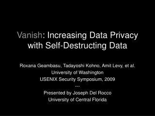 Vanish : Increasing Data Privacy with Self-Destructing Data