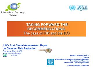 TAKING FORWARD THE RECOMMENDATIONS: The case of IRP and the ILO