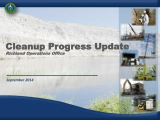 Cleanup Progress Update Richland Operations Office