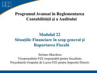 Programul Avansat în Reglementarea Contabilităţii şi a Auditului Modulul 22