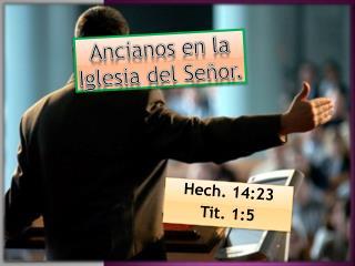 Ancianos en la Iglesia del Señor.