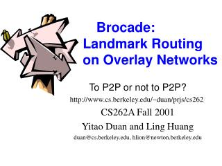 Brocade:           Landmark Routing                  on Overlay Networks