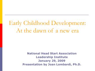 Early Childhood Development:  At the dawn of a new era
