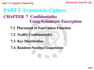 PART I  Symmetric Ciphers CHAPTER  7  Confidentiality
