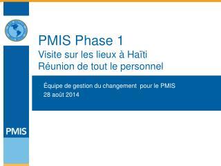 PMIS Phase 1 Visite sur les lieux à Haïti Réunion de tout le personnel
