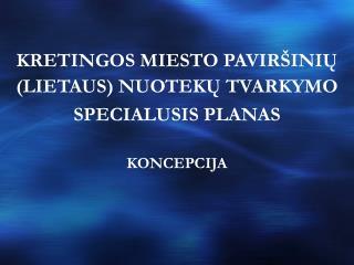 KRETINGOS MIESTO PAVIRŠINIŲ (LIETAUS) NUOTEKŲ TVARKYMO SPECIALUSIS PLANAS
