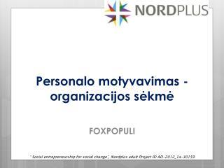 Personalo motyvavimas - organizacijos s ėkmė