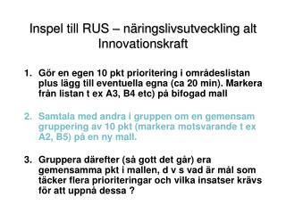 Inspel till RUS – näringslivsutveckling alt Innovationskraft