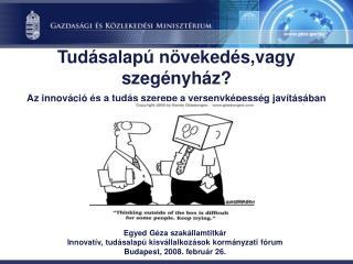 Egyed G�za szak�llamtitk�r  Innovat�v, tud�salap� kisv�llalkoz�sok korm�nyzati f�rum
