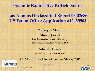 Dynamic Radioactive Particle Source  Los Alamos Unclassified Report 09-02686 US Patent Office Application 12433503