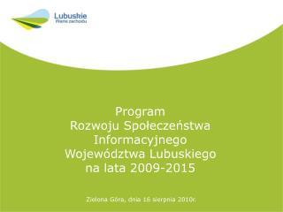 Program  Rozwoju Społeczeństwa  Informacyjnego Województwa Lubuskiego na lata 2009-2015