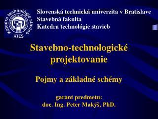 Slovenská technická univerzita v Bratislave Stavebná fakulta Katedra technológie stavieb