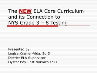 The  NEW  ELA Core Curriculum and its Connection to  NYS Grade 3 – 8 Testing