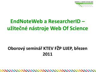 EndNoteWeb a ResearcherID – užitečné nástroje Web Of Science