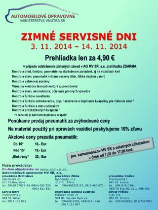 ZIMNÉ SERVISNÉ DNI 3. 11. 2014 – 14. 11. 2014