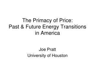 The Primacy of Price: Past & Future Energy Transitions in America