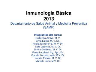 Inmunología Básica  2013 Departamento de Salud Animal y Medicina Preventiva (SAMP)