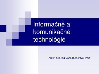 Informa č n é  a komunika čné  technol ó gie