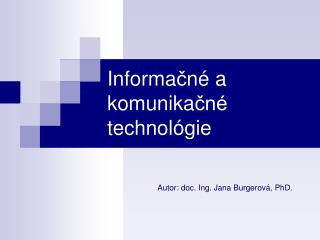 Informa ? n �  a komunika ?n�  technol � gie