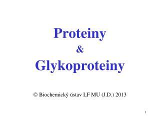 Proteiny  & G lykoproteiny