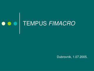 TEMPUS  FIMACRO